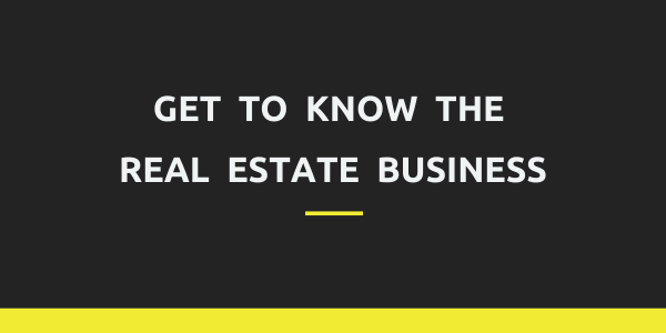 Picture's article Get to know the real estate business
